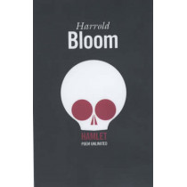 Hamlet: Poem Unlimited by Prof. Harold Bloom, 9781841954615