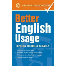 Better English Usage: Express Yourself Clearly by Betty Kirkpatrick, 9781842057605