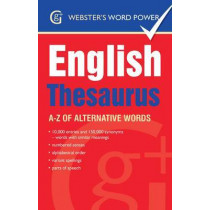 Webster's Word Power English Thesaurus: A-Z of Alternative Words by Betty Kirkpatrick, 9781842057636