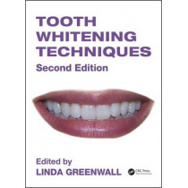 Tooth Whitening Techniques by Linda Greenwall, 9781842145302