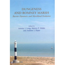 Dungeness and Romney Marsh: Barrier Dynamics and Marshland Evolution by Antony Long, 9781842172889