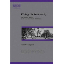 Fixing the Indemnity: The Life and Work of George Adam Smith by Iain D. Campbell, 9781842272282