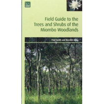 Field Guide to the Trees and Shrubs of the Miombo Woodlands by Dr. Paul Smith, 9781842460733