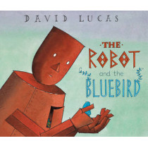 The Robot and the Bluebird by David Lucas, 9781842707326