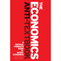 The Economics Anti-Textbook: A Critical Thinker's Guide to Microeconomics by Rod Hill, 9781842779392