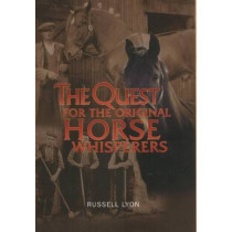 The Quest for the Original Horse Whisperers by Russell Lyon, 9781842820209