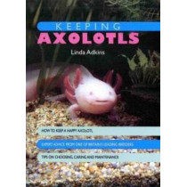Keeping Axolotls by Linda Adkins, 9781842862155