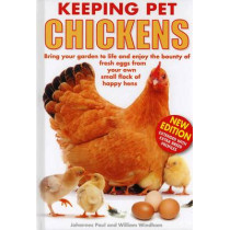 Keeping Pet Chickens: Bring Your Garden to Life and Enjoy the Bounty of Fresh Eggs from Your Own Small Flock of Happy Hens by Johannes Paul, 9781842862391
