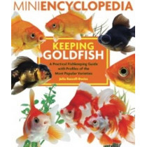 Mini Encyclopedia Keeping Goldfish: A Practical Fishkeeping Guide with Profiles of the Most Popular Varieties, 9781842862544