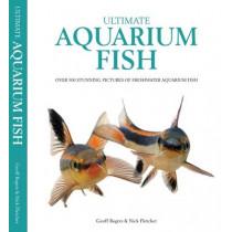 Ultimate Aquarium Fish: Over 500 Stunning Pictures of Freshwater Aquarium Fish, 9781842862551