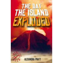 The Day The Island Exploded by Alexandra Pratt, 9781842996959