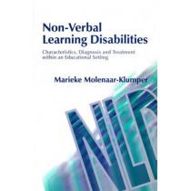 Non-Verbal Learning Disabilities: Characteristics, Diagnosis and Treatment within an Educational Setting by Marieke Molenaar-Klumper, 9781843100669