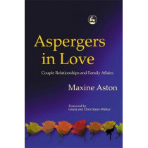 Aspergers in Love by Maxine C. Aston, 9781843101154