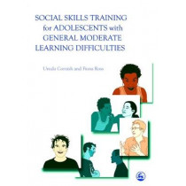 Social Skills Training for Adolescents with General Moderate Learning Difficulties by Fiona Ross, 9781843101796