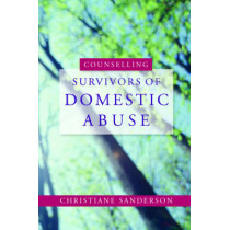 Counselling Survivors of Domestic Abuse by Christiane Sanderson, 9781843106067