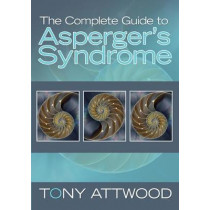 The Complete Guide to Asperger's Syndrome by Tony Attwood, 9781843106692