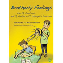Brotherly Feelings: Me, My Emotions, and My Brother with Asperger's Syndrome by Sam Frender, 9781843108504