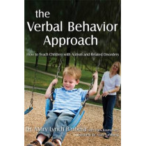 The Verbal Behavior Approach: How to Teach Children with Autism and Related Disorders by Mary Barbera, 9781843108528