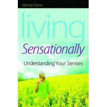 Living Sensationally: Understanding Your Senses by Winnie Dunn, 9781843109150
