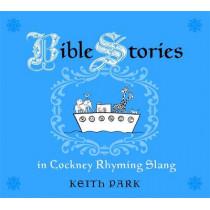 Bible Stories in Cockney Rhyming Slang by Keith Park, 9781843109334