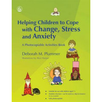 Helping Children to Cope with Change, Stress and Anxiety: A Photocopiable Activities Book by Alice Harper, 9781843109600