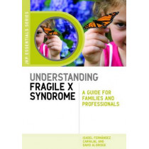 Understanding Fragile X Syndrome: A Guide for Families and Professionals by Isabel Fernandez Carvajal, 9781843109914