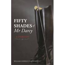 Fifty Shades of Mr Darcy: A Parody by William Codpiece Thwackery, 9781843179962