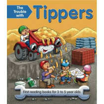 The Trouble with Tippers: First Reading Books for 3 to 5 Year Olds by Nicola Baxter, 9781843227830