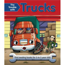 The Trouble with Trucks: First Reading Book for 3 to 5 Year Olds by Nicola Baxter, 9781843227861