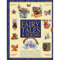 Classic Collection of Fairy Tales & Poems: Best-loved Poetry and Prose from the Great Writers, Including Hans Christian Andersen, John Keats, Lewis Carroll, the Brothers Grimm and Walt Whitman by Nicola Baxter, 9781843229728