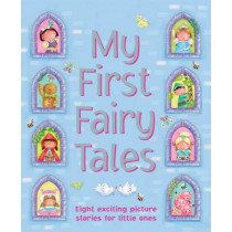 My First Fairy Tales: Eight Exciting Picture Stories for Little Ones by Nicola Baxter, 9781843229919