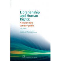 Librarianship and Human Rights: A Twenty-First Century Guide by Toni Samek, 9781843341468