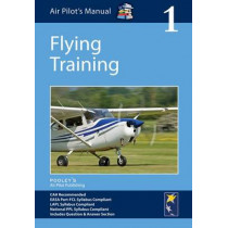 Air Pilot's Manual - Flying Training: Volume 1 by Dorothy Saul-Pooley, 9781843362159