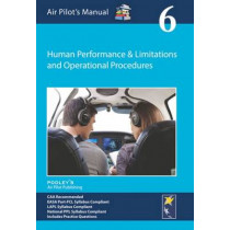 Air Pilot's Manual - Human Performance & Limitations and Operational Procedures: Volume 6 by Dorothy Saul-Pooley, 9781843362340