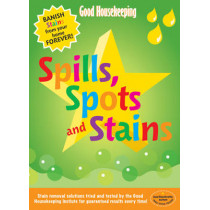 Good Housekeeping Spills, Spots and Stains: Banish Stains from Your Home Forever! by Good Housekeeping Institute, 9781843403944