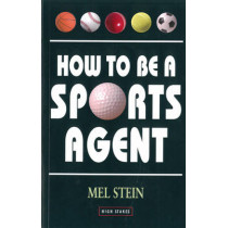 How To Be A Sports Agent by Mel Stein, 9781843440451