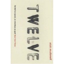 Twelve by Nick McDonell, 9781843540724