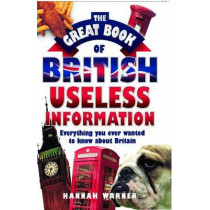 The Great Book of British Useless Information by Hannah Warner, 9781843582533