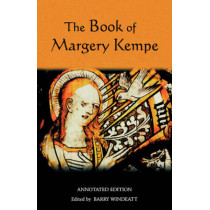 The Book of Margery Kempe: Annotated Edition by Barry Windeatt, 9781843840107