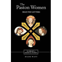 The Paston Women: Selected Letters by Diane Watt, 9781843840244