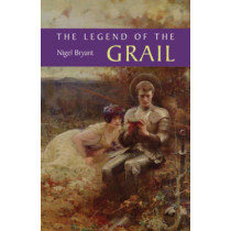 The Legend of the Grail by Nigel Bryant, 9781843840831