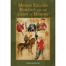 Middle English Romance and the Craft of Memory by Jamie McKinstry, 9781843844174