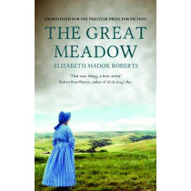 The Great Meadow by Elizabeth Madox Roberts, 9781843913887
