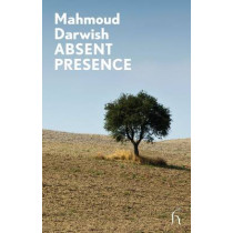 Absent Presence by Mahmoud Darwish, 9781843914600