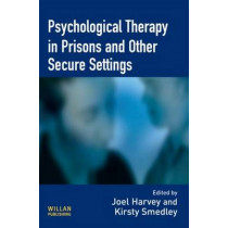 Psychological Therapy in Prisons and Other Settings by Joel Harvey, 9781843927990