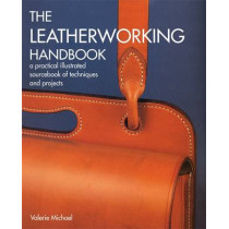 The Leatherworking Handbook: A Practical Illustrated Sourcebook of Techniques and Projects by Valerie Michael, 9781844034741
