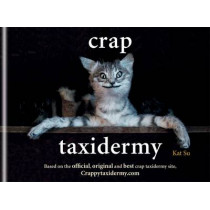 Crap Taxidermy by Kat Su, 9781844038039