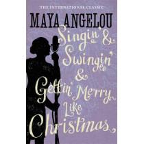 Singin' & Swingin' and Gettin' Merry Like Christmas by Maya Angelou, 9781844085033