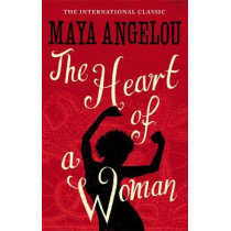 The Heart Of A Woman by Maya Angelou, 9781844085040