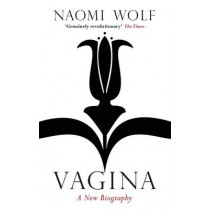 Vagina: A New Biography by Naomi Wolf, 9781844086894